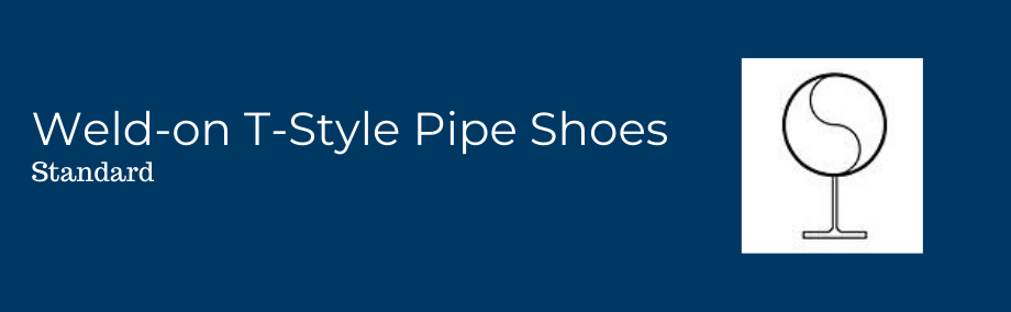 Weld-on T-Style Pipe Shoe - Standard Banner